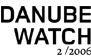 Danube Watch 2 2006