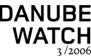 Danube Watch 3 2006